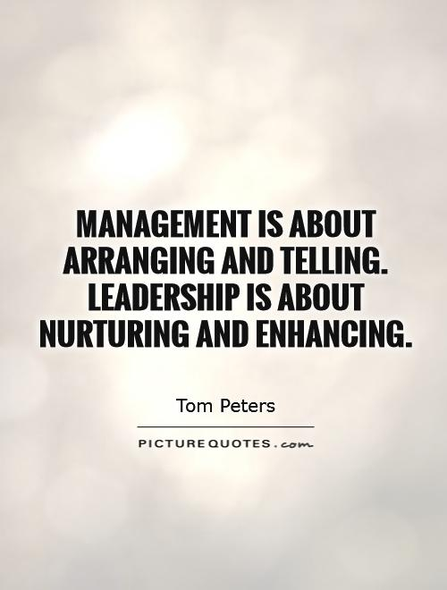 management-is-about-arranging-and-telling-leadership-is-about-nurturing-and-enhancing-quote-1.jpg